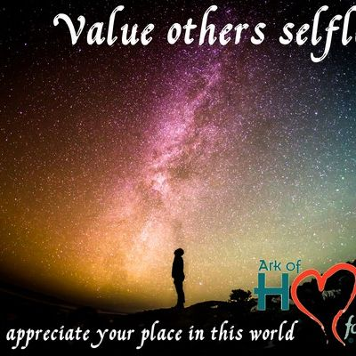 Value others selflessly and you appreciate your place in this world. ~Blair Corbett